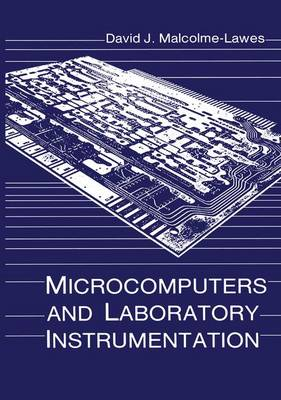 Microcomputers and Laboratory Instrumentation by David J. Malcolme-Lawes