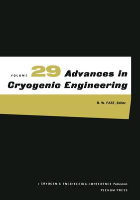 Advances in Cryogenic Engineering by R. W. Fast