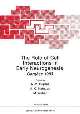 The Role of Cell Interactions in Early Neurogenesis Cargese 1983 by Anne Marie Duprat