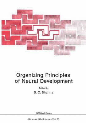 Organizing Principles of Neural Development by S. C. Sharma