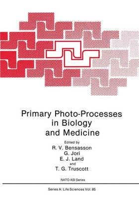 Primary Photo-Processes in Biology and Medicine by R. V. Bensasson