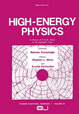High-Energy Physics In Honor of P.A.M. Dirac in His Eightieth Year by Stephan L. Mintz
