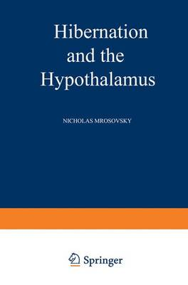 Hibernation and the Hypothalamus by Nicholas Mrosovsky