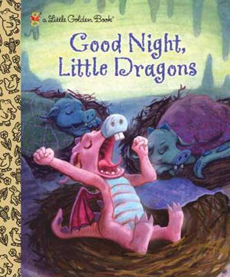 Good Night, Little Dragons by Leigh Ann Tyson, Jim Bernardin