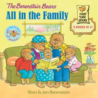 Berenstain Bears All in the Family by Stan Berenstain, Jan Berenstain