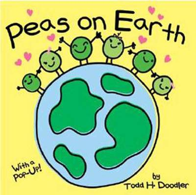 Peas on Earth by Todd H. Doodler