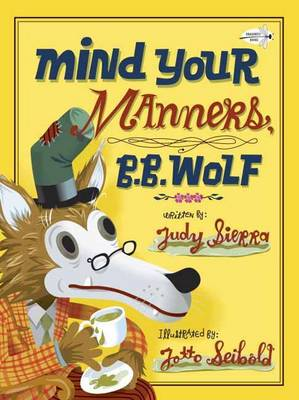 Mind Your Manners, B.B. Wolf by Judy Sierra