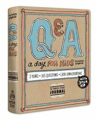 Q and A a Day for Kids A Three-year Journal by Betsy Franco