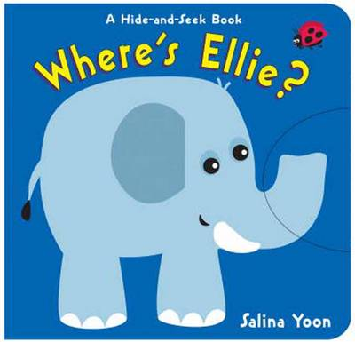 Where's Ellie? A Hide-and-seek Book by Salina Yoon