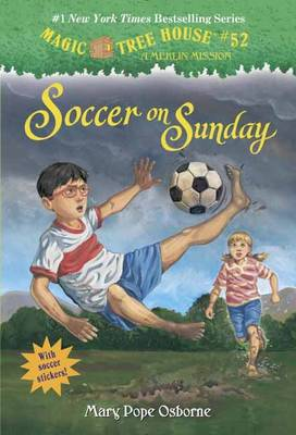 Magic Tree House #52 Soccer on Sunday by Mary Pope Osborne, Sal Murdocca