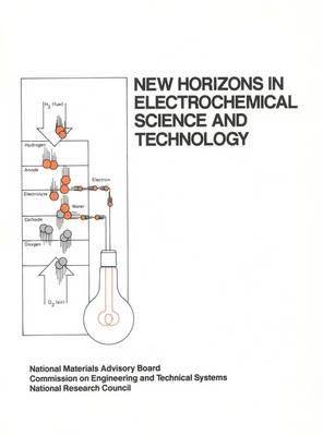 New Horizons in Electrochemical Science and Technology by Committee on Electrochemical aspects of Energy Conservation and Production, National Materials Advisory Board, Commission on Engi