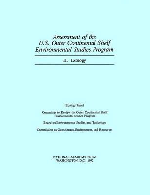 Assessment of the U.S. Outer Continental Shelf Environmental Studies Program Ecology by Ecology Panel, Committee to Review the Outer Continental Shelf Environmental Studies Program, Board on Environmental Studies and