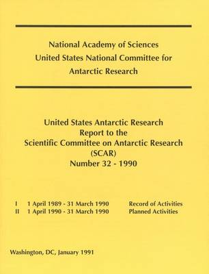 The United States Antarctic Research Report to the Scientific Committee on Antarctic Research (SCAR) 1990 by Polar Research Board, Environment and Resources Commission on Geosciences, Division on Earth and Life Studies, National Research