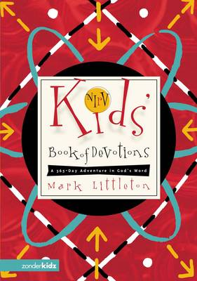NIrV Kids' Book of Devotions A 365-Day Adventure in God's Word by Mark Littleton