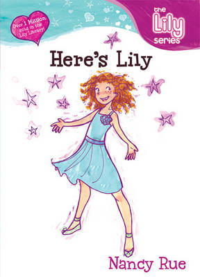 Here's Lily! by Nancy Rue