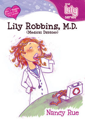 Lily Robbins, M.D. Medical Dabbler by Nancy Rue