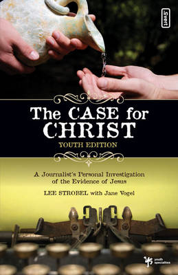 Case for Christ Youth by L. Strobel
