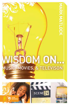 Wisdom on ... Music, Movies and Television by Mark Matlock