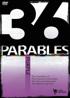 36 Parables Purple The Parables of The Friend at Midnight, The Shrewd Manager, and The Barren Fig Tree by Youth Specialties