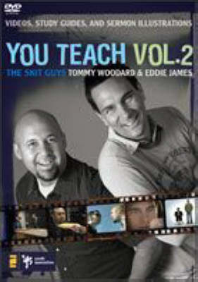 You Teach Videos, Study Guides, and Sermon Illustrations by Skit Guys, Tommy Woodard, Eddie James