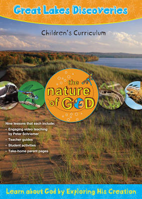 Great Lakes Discoveries Learn About God by Exploring His Creation by Peter Schriemer