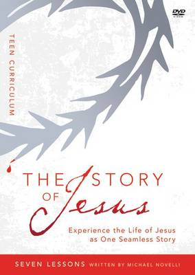 Story of Jesus Teen Curriculum Finding Your Place in the Story of Jesus by Zondervan