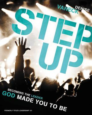 Step Up Becoming the Leader God Made You to be by Denise VanEck