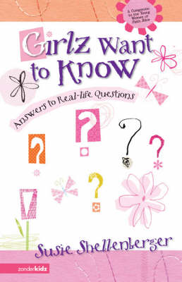 Girlz Want to Know Answers to Real Life Questions by Susie Shellenberger