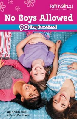 No Boys Allowed 90-Day Devotional by Michelle Medlock Adams, Jennifer Vogtlin