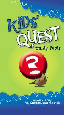 NIrV Kid's Quest Study Bible Real Questions, Real Answers by Zondervan