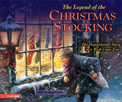 The Legend of the Christmas Stocking An Inspirational Story of a Wish Come True by Rick Osborne