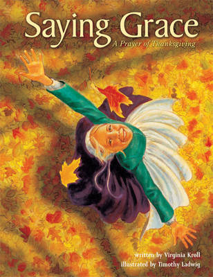 Saying Grace A Prayer of Thanksgiving by Virginia Kroll