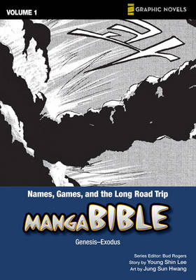 Manga Bible Names, Games, and the Long Road Trip - Genesis-Exodus by Young Shin Lee, Brett Burner, Jung Sun Hwang