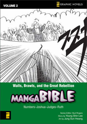 Manga Bible Walls, Brawls, and the Great Rebellion - Numbers-Joshua-Judges-Ruth by Young Shin Lee, Jung Sun Hwang