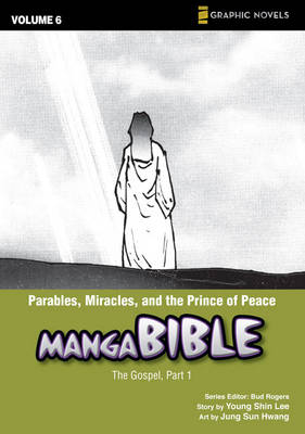 Parables, Miracles, and the Prince of Peace The Gospel by Young Shin Lee