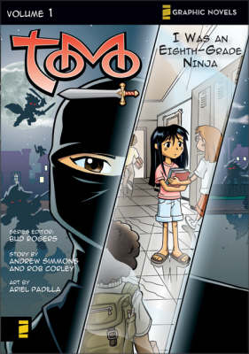 Tomo I Was an Eighth-grade Ninja by Andrew Simmons, Rob Corley, Ariel Padilla, Tom Bancroft