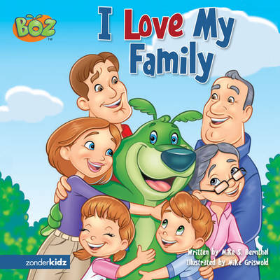 I Love My Family by Mark S. Bernthal, Exclaim Entertainment