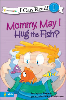 Mommy, May I Hug the Fish? Biblical Values by Crystal Bowman
