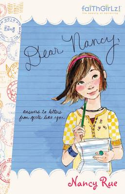 Dear Nancy Answers to Letters from Girls Like You by Nancy Rue