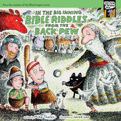 In the Big Inning... Bible Riddles from the Back Pew by Mike Thaler