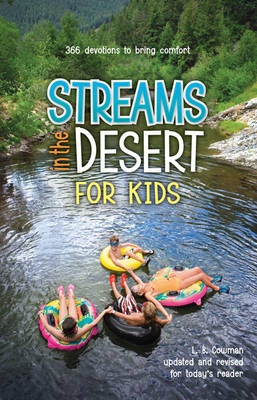 Streams in the Desert for Kids 366 Devotions to Bring Comfort by Mrs. Charles E. Cowman, Gwen Ellis