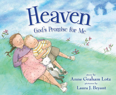 Heaven, God's Promise for Me by Anne Graham Lotz