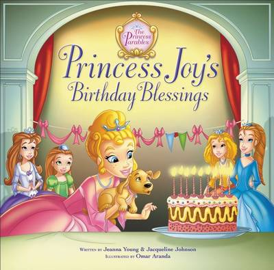 Princess Joy's Birthday Blessing by Jacqueline Kinney Johnson, Jeanna Young