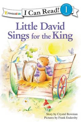 Little David Sings for the King by Crystal Bowman