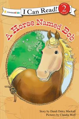A Horse Named Bob by Dandi Daley Mackall