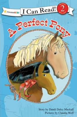 A Perfect Pony by Dandi Daley Mackall