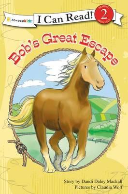 Bob's Great Escape by Dandi Daley Mackall