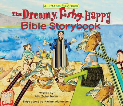 The Dreamy, Fishy, Happy Bible Storybook by Allia Zobel Nolan