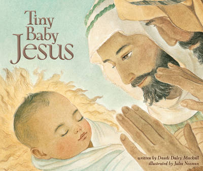 Tiny Baby Jesus by Dandi Daley Mackall