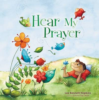 Hear My Prayer by Lee Bennett Hopkins, Gigi Moore